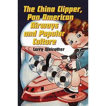 Il China Clipper - Pan American World Airways e cultura popolare da Larry