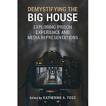 Het ontraadselen van de Big House - Exploring gevangenis ervaring en Media Rep