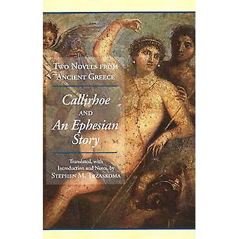 Two Novels from Ancient Greece - Chariton's Callirhoe and Xenophon of