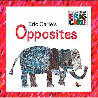 Opposés de la Eric Carle (World of Eric Carle)