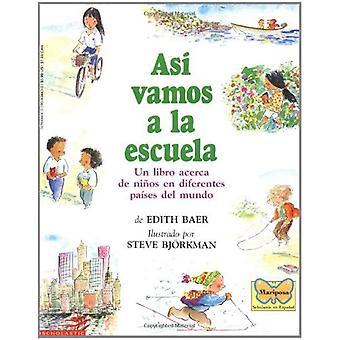 Asi Vamos a la Escuela (Mariposa Scholastic en Espanol)