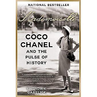 Mademoiselle: Coco Chanel et le pouls de l'histoire