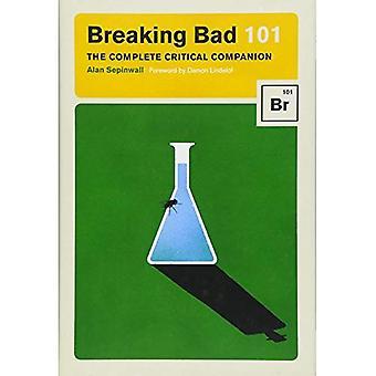 Breaking Bad 101: Die komplette kritischer Begleiter