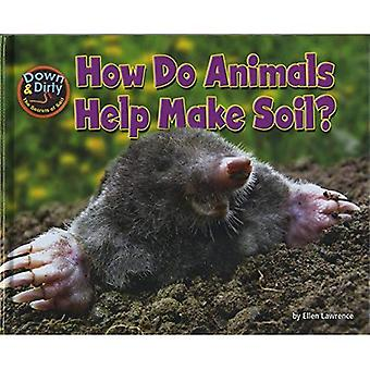 How Do Animals Make Soil? (Down & Dirty)