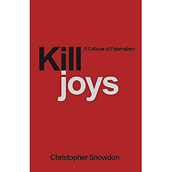 Killjoys: A Critique of Paternalism