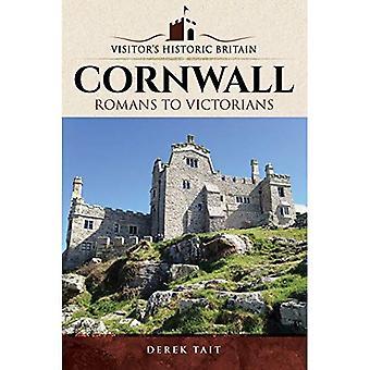 Visitors' Historic Britain: Cornwall: Romans to Victorians (Visitors' Historic Britain)