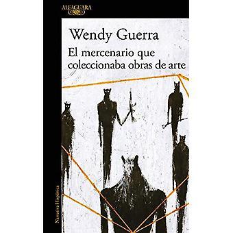El Mercenario Que Coleccionaba Obras de Arte / najemników którzy zebrane dzieła sztuki