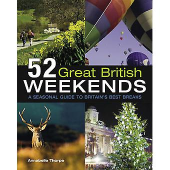 52 Great British Weekends by Annabelle Thorpe - 9781847739483 Book