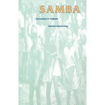 Samba Resistance in Motion by Browning & Barbara