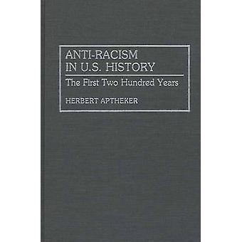 AntiRacism in U.S. History The First Two Hundred Years by Aptheker & Herbert