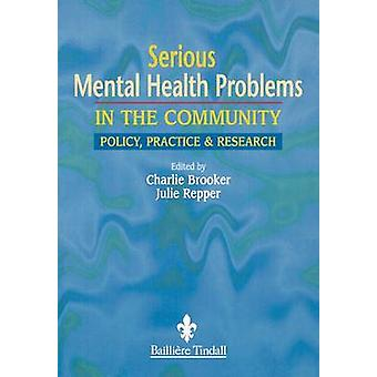 Serious Mental Health Problems in the Community Policy Practice  Research by Brooker & Charles
