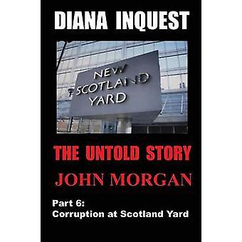 Inquest van Diana corruptie bij Scotland Yard door Morgan & John