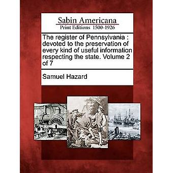 The register of Pennsylvania  devoted to the preservation of every kind of useful information respecting the state. Volume 2 of 7 by Hazard & Samuel