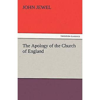 The Apology of the Church of England by Jewel & John