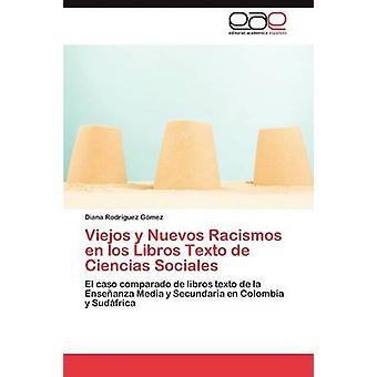 Viejos y Nuevos Racismos sv los Libros Texto de Ciencias Sociales av Rodrguez Gmez Diana