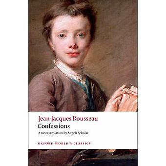 Confessions by Jean-Jacques Rousseau - Patrick Coleman - Angela Schol