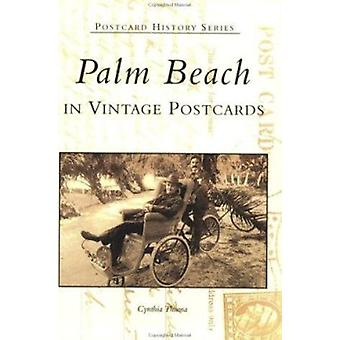 Palm Beach in Vintage Postcards by Cynthia Thuma - 9780738506807 Book