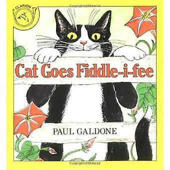 Cat Goes Fiddle-i-Fee by Paul Galdone - 9780899197050 Book