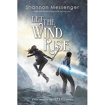 Let the Wind Rise by Shannon Messenger - 9781481446549 Book