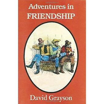 Adventures in Friendship by David Grayson - Thomas Fogarty - 97815583