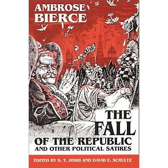 The Fall of the Republic and Other Political Satires (annotated editi