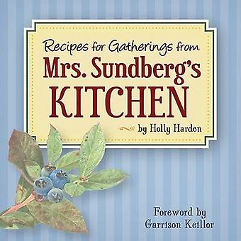 Recipes for Gatherings from Mrs. Sundberg's Kitchen by Holly Harden -