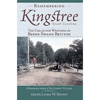 Remembering Kingstree - South Carolina - - The Collected Writings of Be