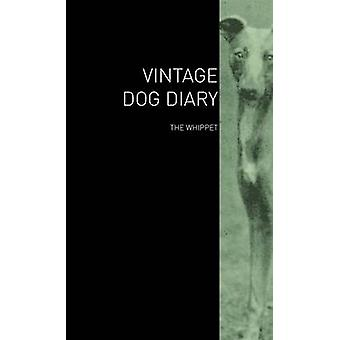The Vintage Dog Diary  The Whippet by Various