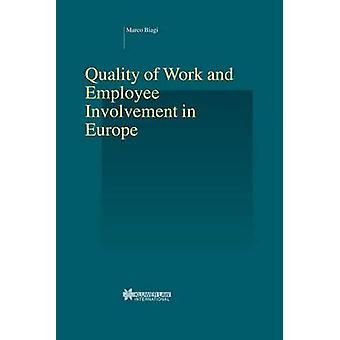 Quality of Work and Employee Involvement in Europe by Biagi & Marco