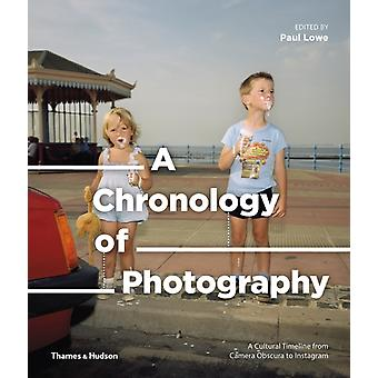 Chronology of Photography by Paul Lowe