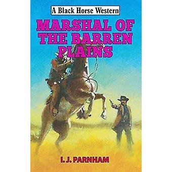 Marshal of the Barren Plains by IJ Parnham