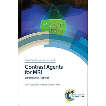 Contrast Agents for MRI by Edited by Valerie C Pierre & Edited by Matthew J Allen