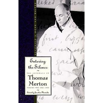 Entering the Silence Becoming a Monk and a Writer by Merton & Thomas