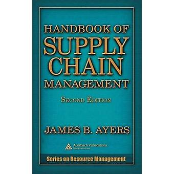 Handbook of Supply Chain Management by Ayers & James B.