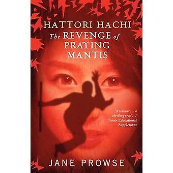 Hattori Hachi The Revenge of Praying Mantis by Prowse & Jane