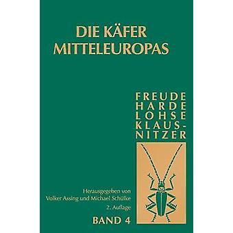 Die Kafer Mitteleuropas Bd. 4 Staphylinidae Exklusive Aleocharinae Pselaphinae Und Scydmaeninae by Assing & Volker