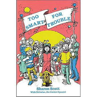 Too Smart for Trouble by Sharon Scott - 9780874251210 Book