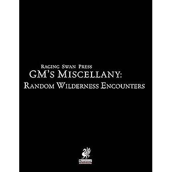 Raging Swan Presss GMs Miscellany Random Wilderness Encounters by Broadhurst & Creighton