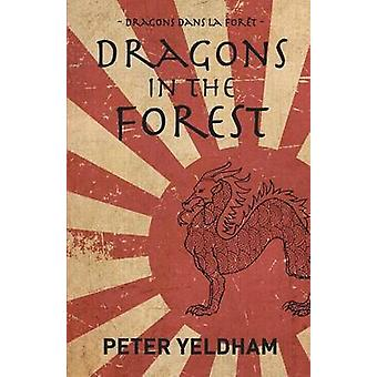 Dragons in the Forest by Yeldham & Peter