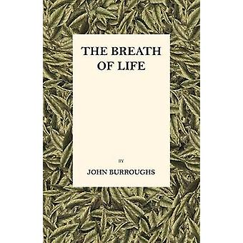 The Breath of Life by Burroughs & John