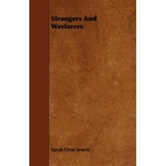 Strangers And Wayfarers by Jewett & Sarah Orne