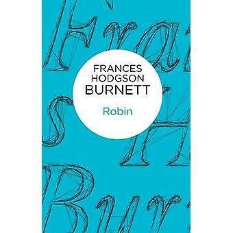 Robin by Burnett & Frances Hodgson