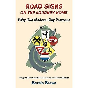 Road Signs on the Journey Home FiftyTwo ModernDay Proverbs by Brown & Bernie