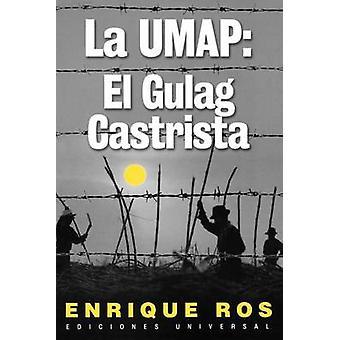 La Umap El Gulag Castrista by Ros & Enrique