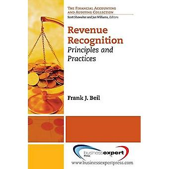 Revenue Recognition Principles and Practices by Beil & Frank