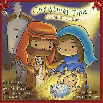 Christmas Time Its All About Jesus by Barksdale & Sue M.