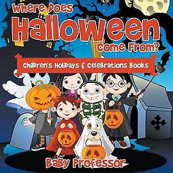 Where Does Halloween Come From   Childrens Holidays  Celebrations Books by Baby Professor