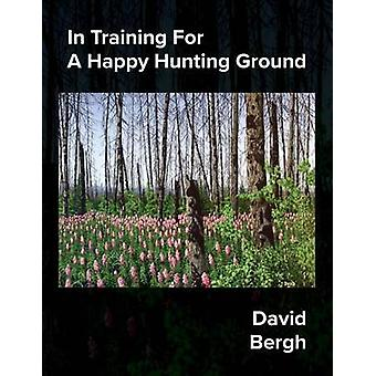 In Training For A Happy Hunting Ground by Bergh & David
