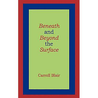 Beneath and Beyond the Surface by Blair & Carroll