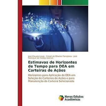 Estimavas de Horizontes de Tempo para DEA em Carteiras de Aes by Isaias Jos Claudio